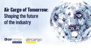 Air Cargo Europe: Air Cargo of Tomorrow – shaping the future of the industry